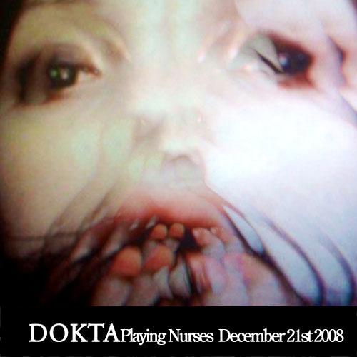 dirty radio   music worth hearing   DOKTA : Playing Nurses – No 11